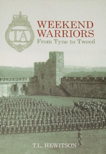 Weekend Warriors, From Tyne to Tweed, by T.L. Hewitson